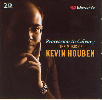 Procession to Cavalry: The Music of Kevin Houben - click here