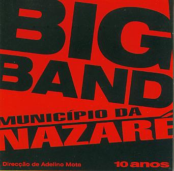 10 anos: Big Band Municipio da Nazare - click here