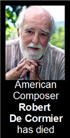 2017-11-20 Composer Robert De Cormier has died - click here
