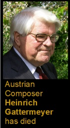 2018-07-09 Austrian Composer Heinrich Gattermeyer has died - click here