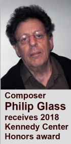 2018-07-27 Composer Philip Glass receives 2018 Kennedy Center Honors award - click here