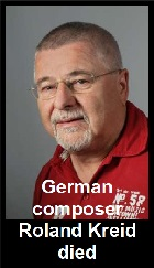 2019-06-24 German composer Roland Kreid died - click here