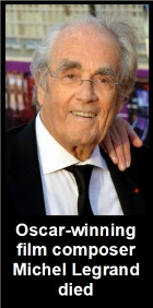 2019-02-01 Michel Legrand died at the age of 86 in Paris - click here